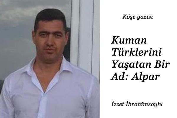 Kuman Türklerini Yaşatan Bir Ad: Alpar