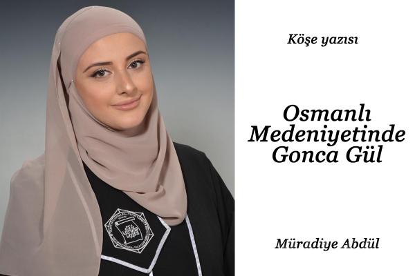 Osmanlı Medeniyetinde Gonca Gül