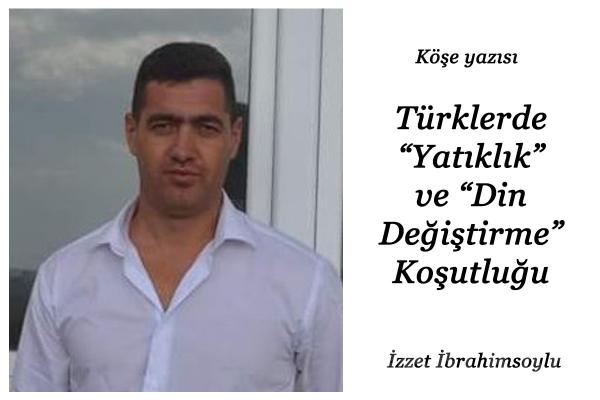 """Türklerde """"Yatıklık"""" ve """"Din Değiştirme"""" Koşutluğu"""