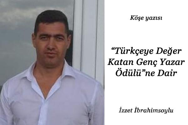 """""""Türkçeye Değer Katan Genç Yazar Ödülü""""ne Dair"""